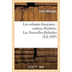 Les Colonies Francaises: Notices Illustrees. Le Senegal